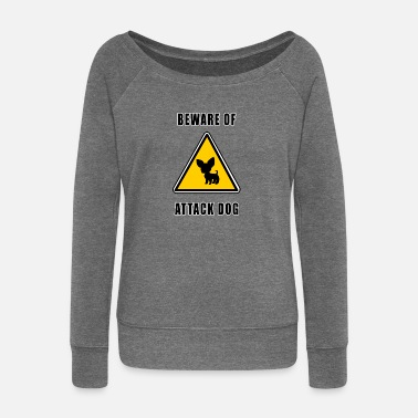 Attack Dog beware of attack dog - Women's Wide-Neck Sweatshirt