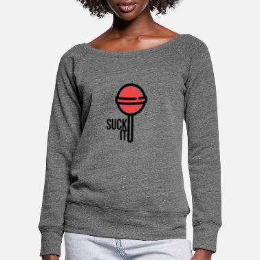 Party SUCK IT RED - Women's Wide-Neck Sweatshirt