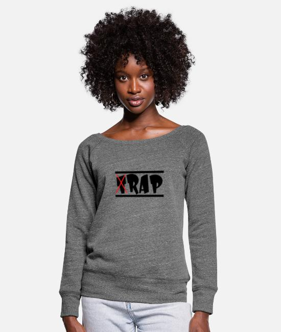Rap Long sleeve shirts - T Rap Rap Rap Hip Hop Hip Hop Rapper - Women's Wide-Neck Sweatshirt dark grey heather