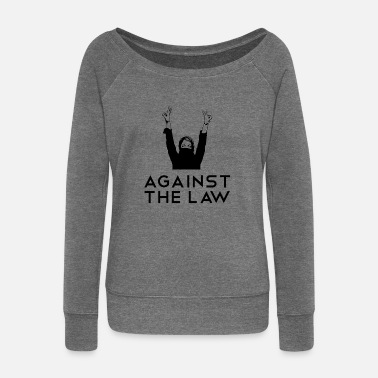 Repressed Against the Law Against the law - Women's Wide-Neck Sweatshirt
