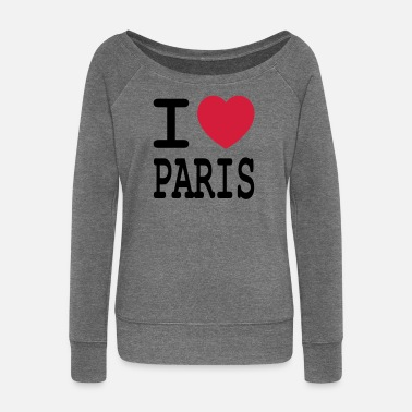 I Love Paris I love Paris - Women's Wide-Neck Sweatshirt