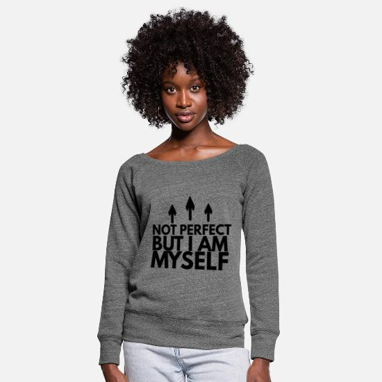 Gift Idea Long Sleeve Shirts - Not perfect but myself not perfect but - Women's Wide-Neck Sweatshirt dark grey heather
