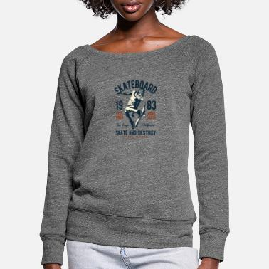 Skate Skate and destroy - Women's Wide-Neck Sweatshirt