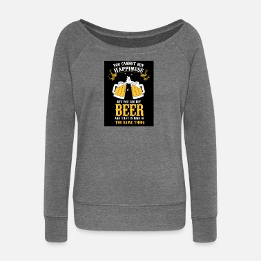 BUY BEER - Women's Wide-Neck Sweatshirt