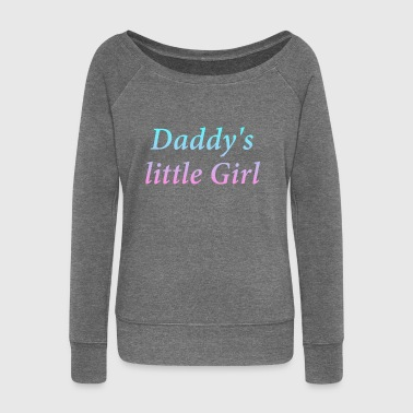 Daddy Little Girl - Women's Boat Neck Long Sleeve Top