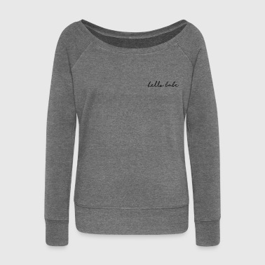 hello babe: I'm here - Women's Boat Neck Long Sleeve Top