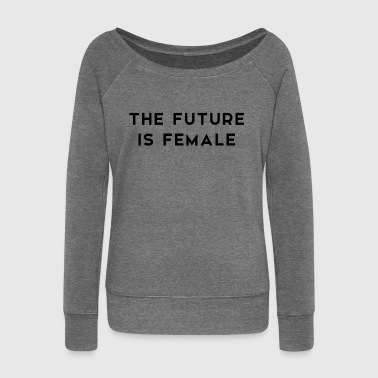 The Future is Female - Women's Boat Neck Long Sleeve Top