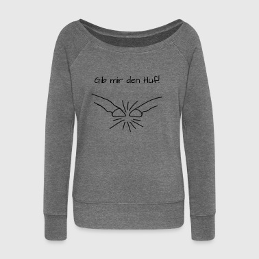 Give me the hoof! - Women's Boat Neck Long Sleeve Top
