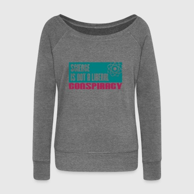 Science is not a liberal conspiracy - Women's Boat Neck Long Sleeve Top