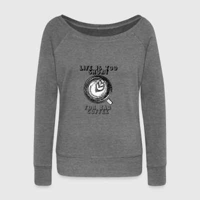 Coffee - life motto - Women's Boat Neck Long Sleeve Top