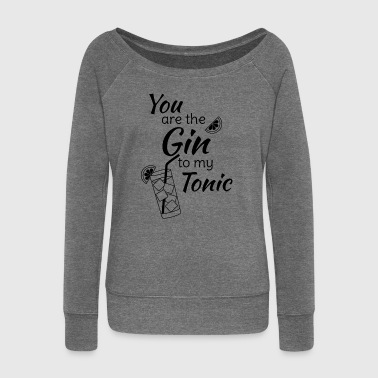 Gin Tonic You are the gin to my tonic schw - Women's Boat Neck Long Sleeve Top