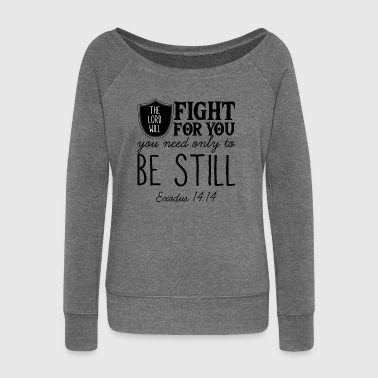 THE LORD WILL FIGHT FOR YOU! - Frauen Pullover mit U-Boot-Ausschnitt von Bella