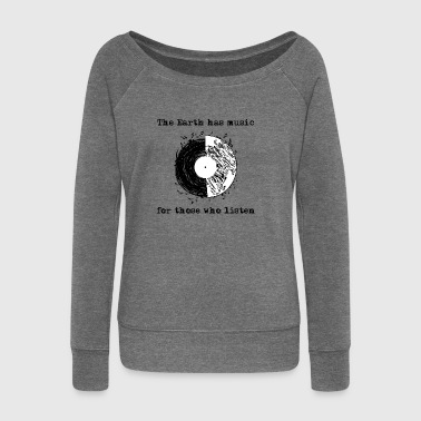 The earth has music for those who listen - Women's Boat Neck Long Sleeve Top