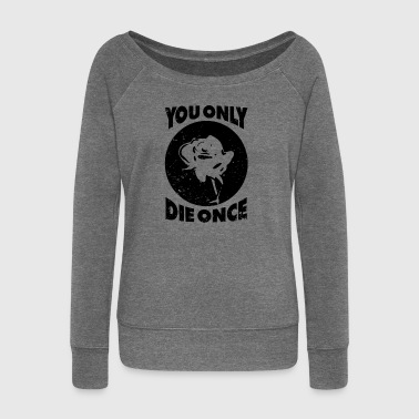 You Only Die Once White Rose Funny YODO Cool - Women's Boat Neck Long Sleeve Top