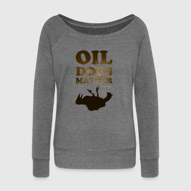 Oil does matter bird - Women's Boat Neck Long Sleeve Top