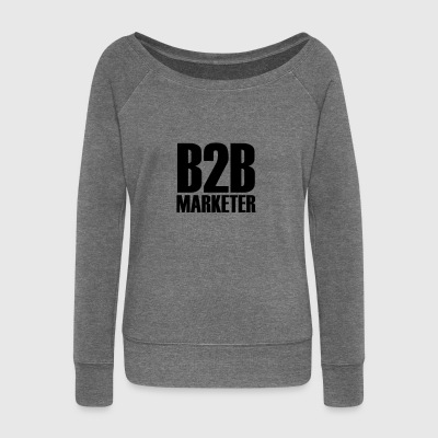 B2B - Marketer - The business professional in Marketing - Women's Boat Neck Long Sleeve Top