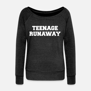 Teenager Teenage Runaway Funny Quote - Pull Femme col bateau de Bella
