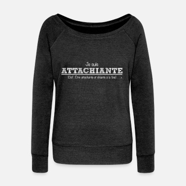Phrases Attachiante - Pull Femme col bateau de Bella