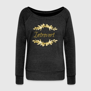 introvert gold.png - Women's Boat Neck Long Sleeve Top