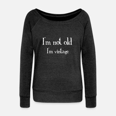 Old Not Old - Women's Boat Neck Long Sleeve Top