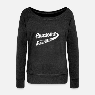 1976 Awesome Since 1976 - Women's Boat Neck Long Sleeve Top