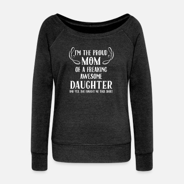 Proud Mom, Awesome Daughter - Women's Wide-Neck Sweatshirt