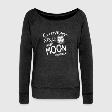 cool i love my pitbull to the moon and back - Women's Boat Neck Long Sleeve Top