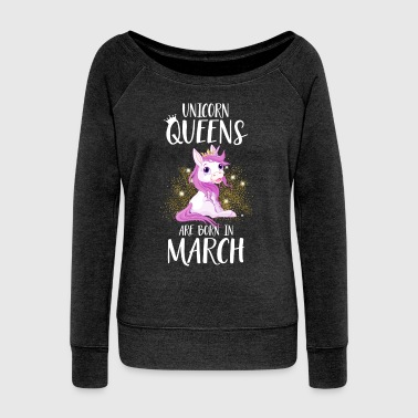 UNICORN QUEENS ARE BORN IN MARCH - Frauen Pullover mit U-Boot-Ausschnitt von Bella