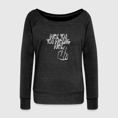 Off FUCK YOU - Women's Boat Neck Long Sleeve Top