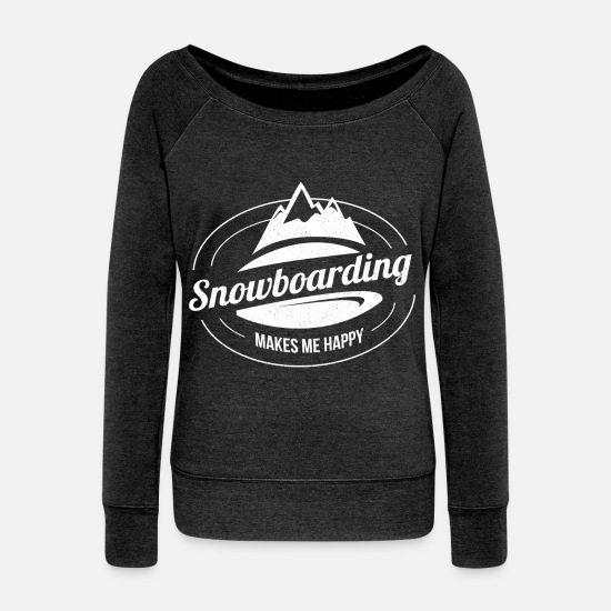 Gift Idea Long sleeve shirts - Snowboarding Snowboarding Snowboarding Snowboarder - Women's Wide-Neck Sweatshirt heather black