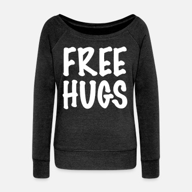 Free Fall Free hugs - Women's Wide-Neck Sweatshirt