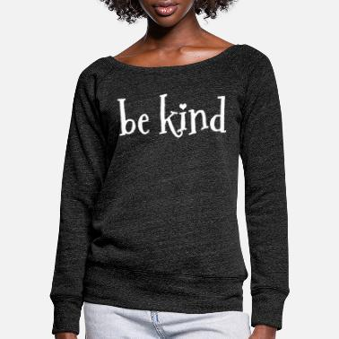 Nice Be nice Be nice Be nice - Women's Wide-Neck Sweatshirt