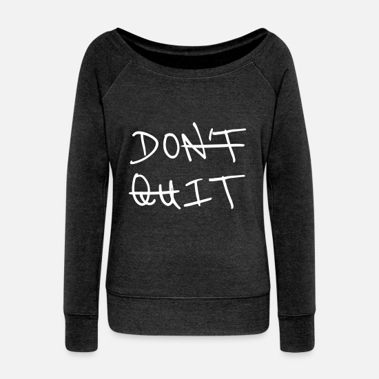 Do It Long Sleeve Shirts - Do not Quit - Do It - Women's Wide-Neck Sweatshirt heather black