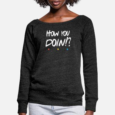 Tv How you doin - Vrouwen U-hals longsleeve