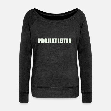 Project project Manager - Women's Wide-Neck Sweatshirt