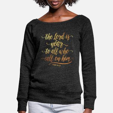 Christian Psalm The Lord Is Near Psalm Christian Religious - Women's Wide-Neck Sweatshirt