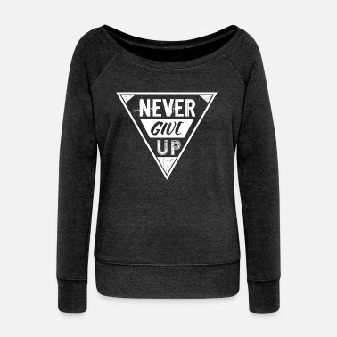 Motivation Motivation Motivational slogan motivates - Women's Wide-Neck Sweatshirt