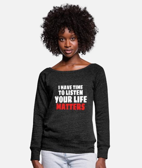 Mental Health Long-Sleeved Shirts - MENTAL HEALTH AWARENESS: Life Matters - Women's Wide-Neck Sweatshirt heather black