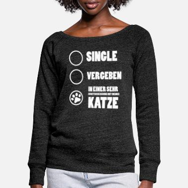 Humorous Sayings Cat shirt · relationship · humor saying gift - Women's Wide-Neck Sweatshirt
