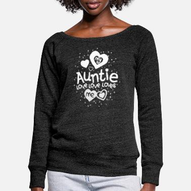 Nephew My Auntie love love loves me - Women's Wide-Neck Sweatshirt