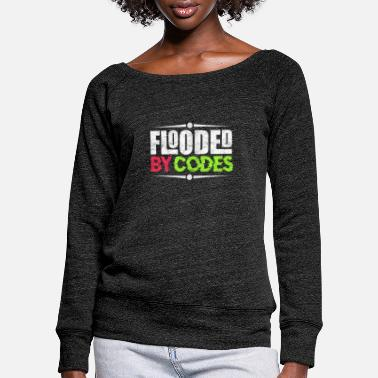Flood Flooded by codes - Women's Wide-Neck Sweatshirt