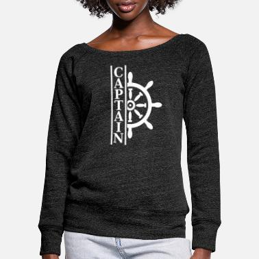 Captain Captain Captain! - Women's Wide-Neck Sweatshirt