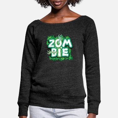 Zombies Zombie zombies - Women's Wide-Neck Sweatshirt