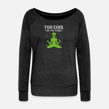 Android Too cool for the planet Alien Weltraum - Frauen Pullover mit U-Ausschnitt