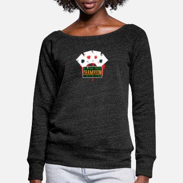 Bluff All time poker champion - Women's Wide-Neck Sweatshirt