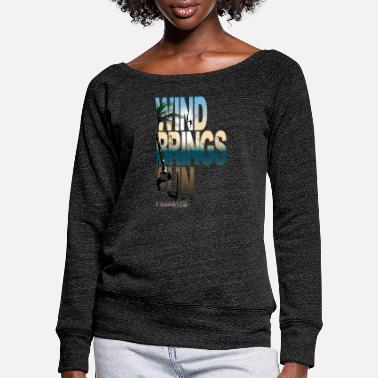 Kitesurfing Font WIND BRINGS FUN kitesurfing - Women's Wide-Neck Sweatshirt