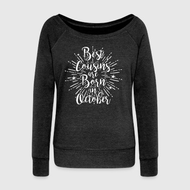 Best cousins ​​are born in October - Women's Boat Neck Long Sleeve Top
