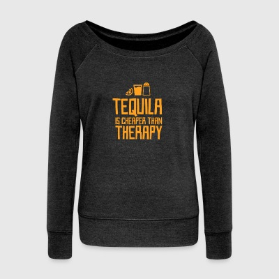 Tequila is cheaper than therapy - Women's Boat Neck Long Sleeve Top