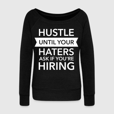 Hustle Until Your Haters Ask If You're Hiring - Sudadera con escote drapeado mujer