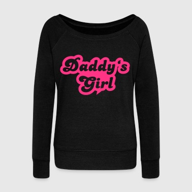 Daddy's girl - Women's Boat Neck Long Sleeve Top